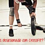 ¿Estás obsesionado con CrossFit?