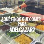 ¿Qué tengo que comer para adelgazar? (por ProAtleta Nutrición)